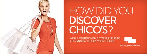 How did you discover Chico's? Share your stories...