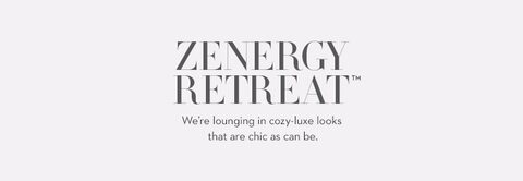 Zenergy Retreat | We're lounging in cozy-luxe looks that are chic as can be.