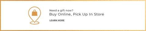 Need a gift now? Buy Online, Pick up in store. Learn More