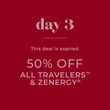 Day 3 | This deal is expired. 50% Off All Travelers and Zenergy.
