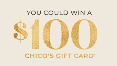 You could win a $100 Chico's Gift Card