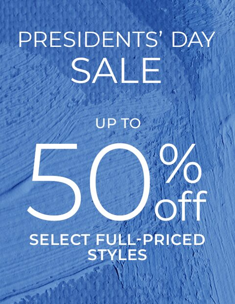 Presidents Day Sale. Up to 50% Off Select Full-Price Styles