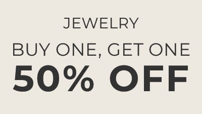 jewelry. buy one. get one. 50% off