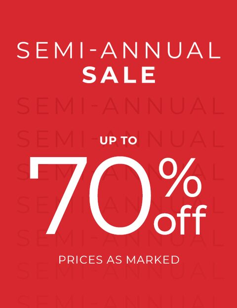 Semi-Annual Sale. Up to 70% off. Prices as marked
